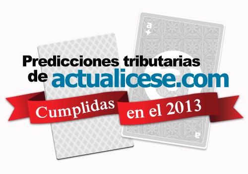 Predicciones tributarias de actualicese.com cumplidas en el 2013