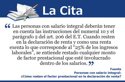 Personas con salario integral: ¿Cómo restan el factor prestacional en la declaración de renta?