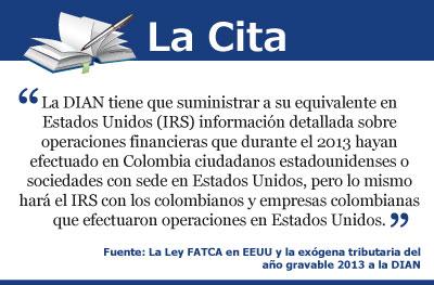 La Ley FATCA en EEUU y la exógena tributaria del año gravable 2013 a la DIAN